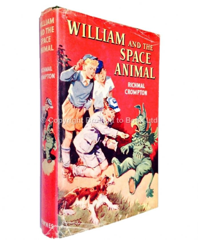 William and the Space Animal by Richmal Crompton  First Edition Newnes 1956